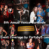 Venice CARNEVALE 8th Annual Carnevale! : 8th Annual Venice Beach Carnevale Masquerade Benefit Party Saturday June 5th 8:30pm - 3:30 am....Mischeif, Maddness and Mayhem....whith DJ's, Fire Dancers, Circus Acts and Exotic Dancers. Partyby5.com official event photographer,